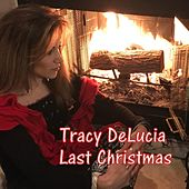 Last Christmas by Tracy DeLucia