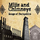 Mills And Chimneys - Song of Derbyshire von Various Artists