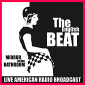 Mirror in the Bathroom (Live) de The English Beat