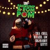 Pahrump A Pom-Pom (feat. Weazel Loc, Big2DaBoy & Kitty) by Chill (2)