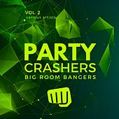 Party Crashers (Big Room Bangers), Vol. 2 de Various Artists