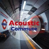 Acoustic Commute von Various Artists