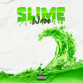 Slime Wave by Terror