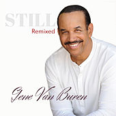 Still (Remixed) by Gene Van Buren