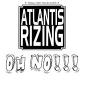 Oh No!!! von Atlantis Rizing