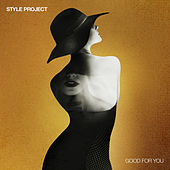 Good for You de Style Project