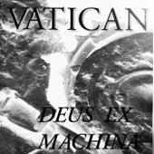 Deus Ex Machina by Vatican