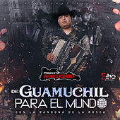 De Guamuchil Para El Mundo by Panchito Arredondo