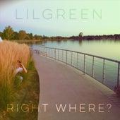 Right Where? von Lil Green