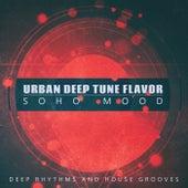 Urban Deep Tune Flavor, Soho Mood by Various Artists