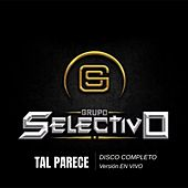Tal Parece ( Disco En Vivo ) by Grupo Selectivo