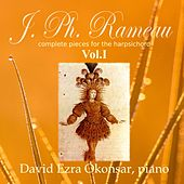 Jean Philippe Rameau Complete Keyboard Works, Vol. 1 de David Ezra Okonsar