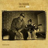 Labor of Love von Taj Mahal