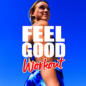 Feel Good Workout: Songs for the Gym van Various Artists