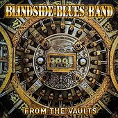From the Vaults by Blindside Blues Band