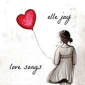Love Songs by Elle Jay