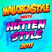 Mallorcastyle meets Hüttenstyle 2017 - Party Schlager Hits vom Apres Ski bis Karneval nach Mallorca und zum Oktoberfest von Various Artists