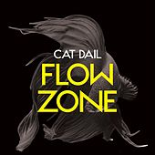 Flow Zone by Cat Dail