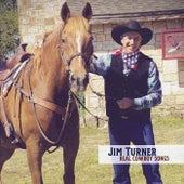 Real Cowboy Songs von Jim Turner