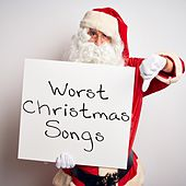 Worst Christmas Songs de Various Artists