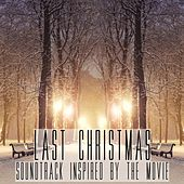 Last Christmas (Soundtrack Inspired by the Movie) van Various Artists