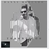Transition de Danny Mercado