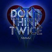 Don't Think Twice (From