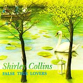 False True Lovers (Remastered) by Shirley Collins