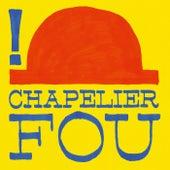 ! (Remastered) de Chapelier Fou