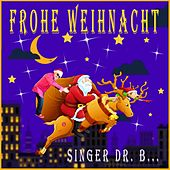 Frohe Weihnacht by Singer Dr. B...