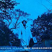 Blues Walk (Remastered) by Lou Donaldson