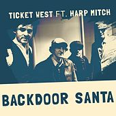 Backdoor Santa (feat. Harp Mitch & Nathan James) by Ticket West