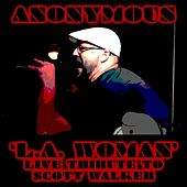 L.A. Woman (In Memory of Scott Walker) [Live] by Anonymous