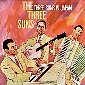 The Three Suns In Japan! (Remastered) de The Three Suns