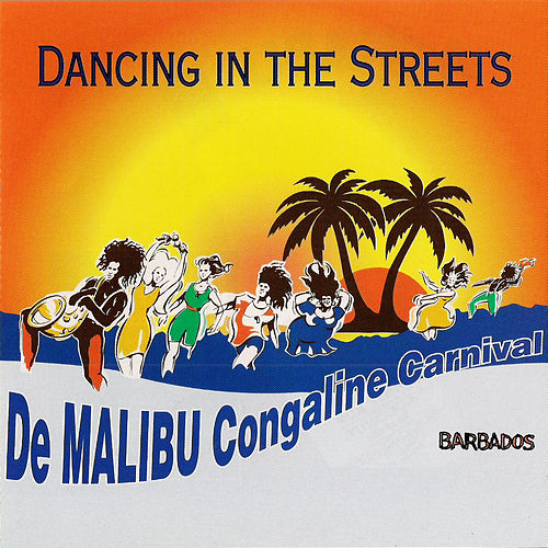 De Malibu Congaline Carnival: Dancing In The Streets by Various Artists