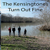 Turn out Fine by The Kensingtones