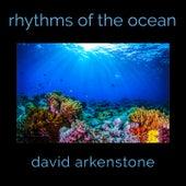 Rhythms Of The Ocean by David Arkenstone