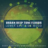 Urban Deep Tune Flavor, Lower East Side Mood by Various Artists
