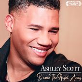Dance the Night Away by Ashley Scott