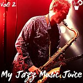 My jazz music juice vol. 2 di Various Artists