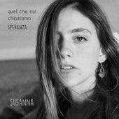 Quel che noi chiamiamo speranza by Susanna