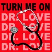 Turn Me On (Dr. Love) (Original Radio Version & Remix) by Oliver Riton