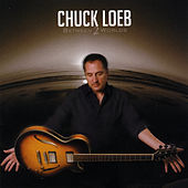 Between Two Worlds von Chuck Loeb