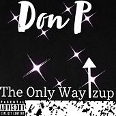 The Only Way Izup von Don P