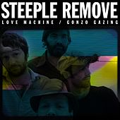 Love Machine / Gonzo Gazing de Steeple Remove