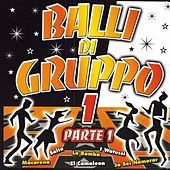 Balli Di Gruppo 1 Part 1 de Various Artists