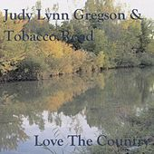 Love the Country de Judy Lynn Gregson