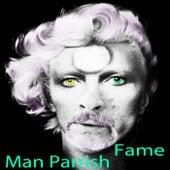Fame de Man Parrish