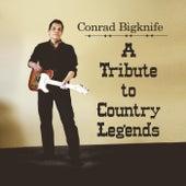 A Tribute to Country Legends de Conrad Bigknife