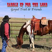 Saddle up for the Lord by Gospel Trail